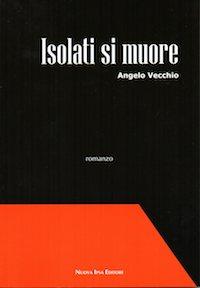 Copertina libro Angelo Vecchio Isolati si muore023