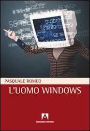 Copertina libro Pasquale Romeo L'uomo windows